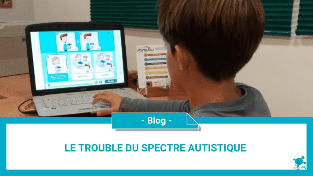 Le trouble du spectre autistique